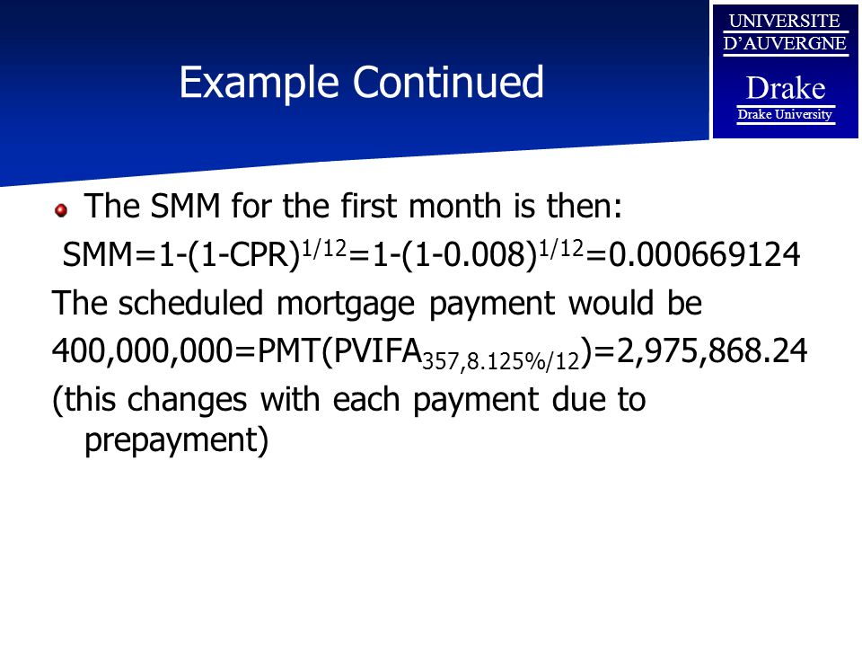 Example Continued The SMM for the first month is then: