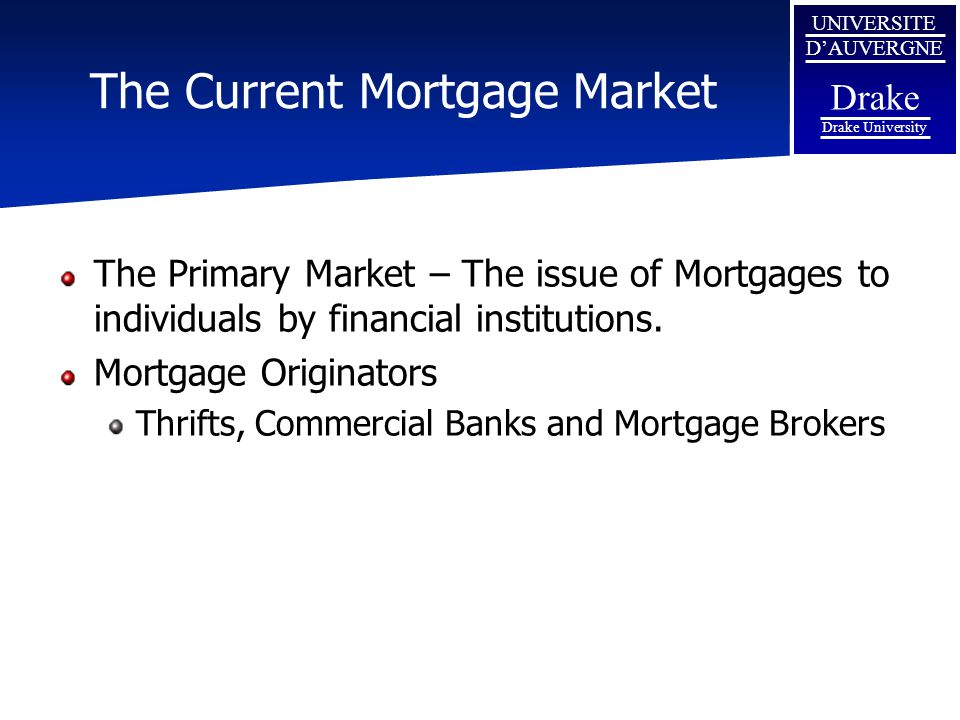 The Current Mortgage Market