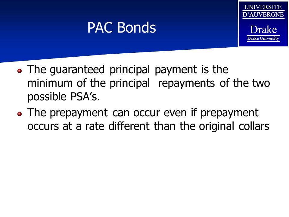 PAC Bonds The guaranteed principal payment is the minimum of the principal repayments of the two possible PSA's.