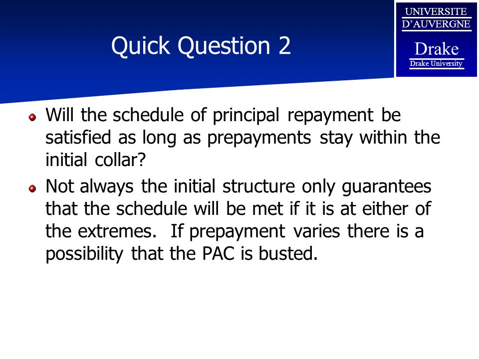 Quick Question 2 Will the schedule of principal repayment be satisfied as long as prepayments stay within the initial collar