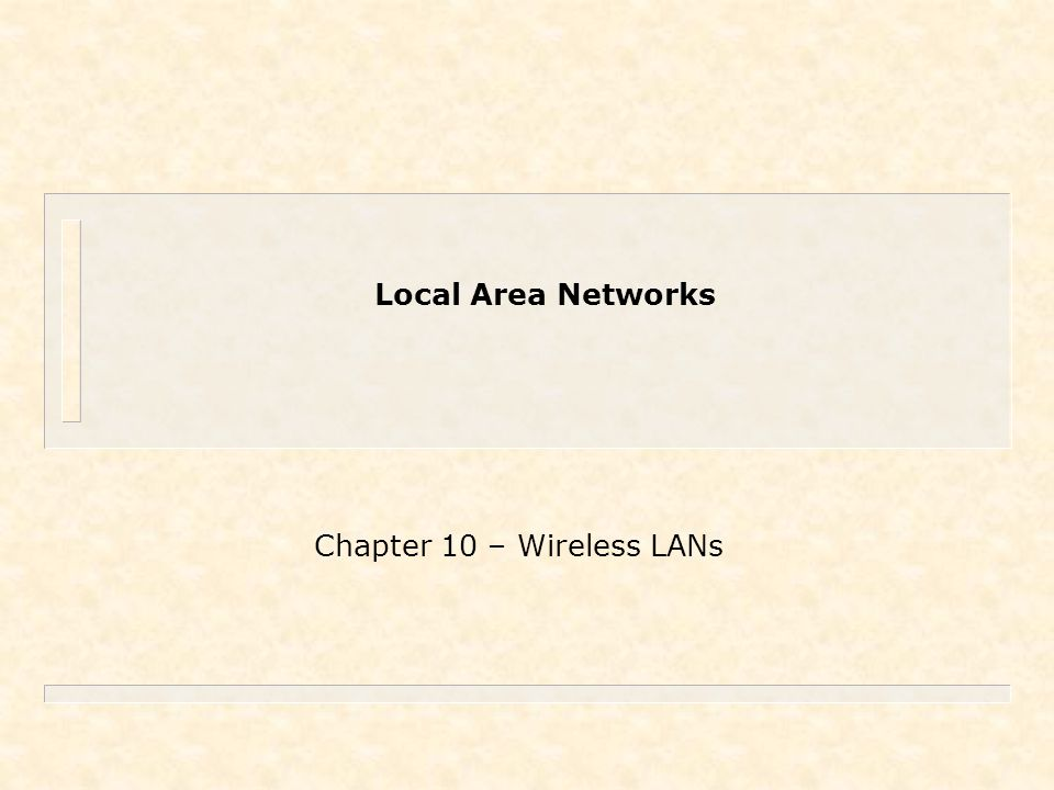 Chapter 10 – Wireless LANs