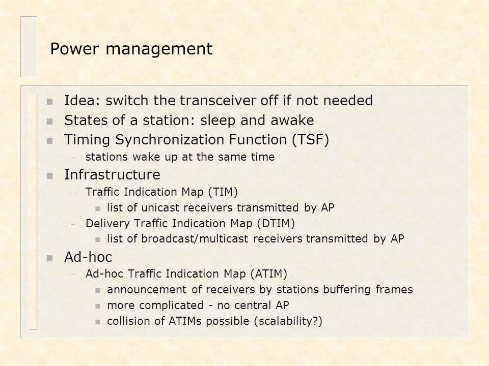 Power management Idea: switch the transceiver off if not needed