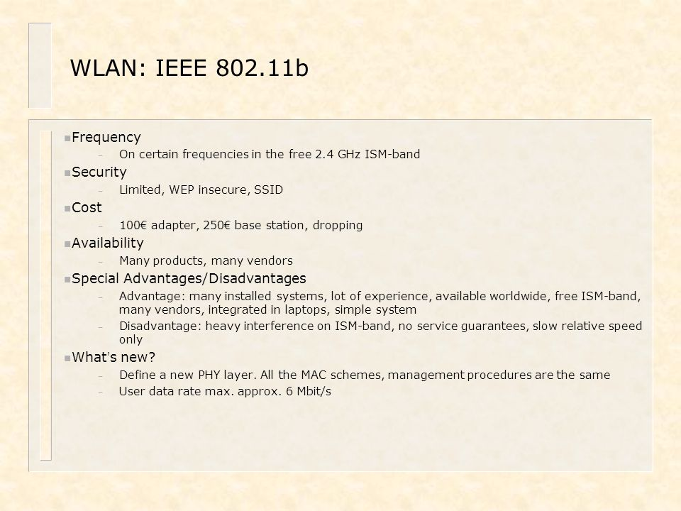 WLAN: IEEE 802.11b Frequency Security Cost Availability