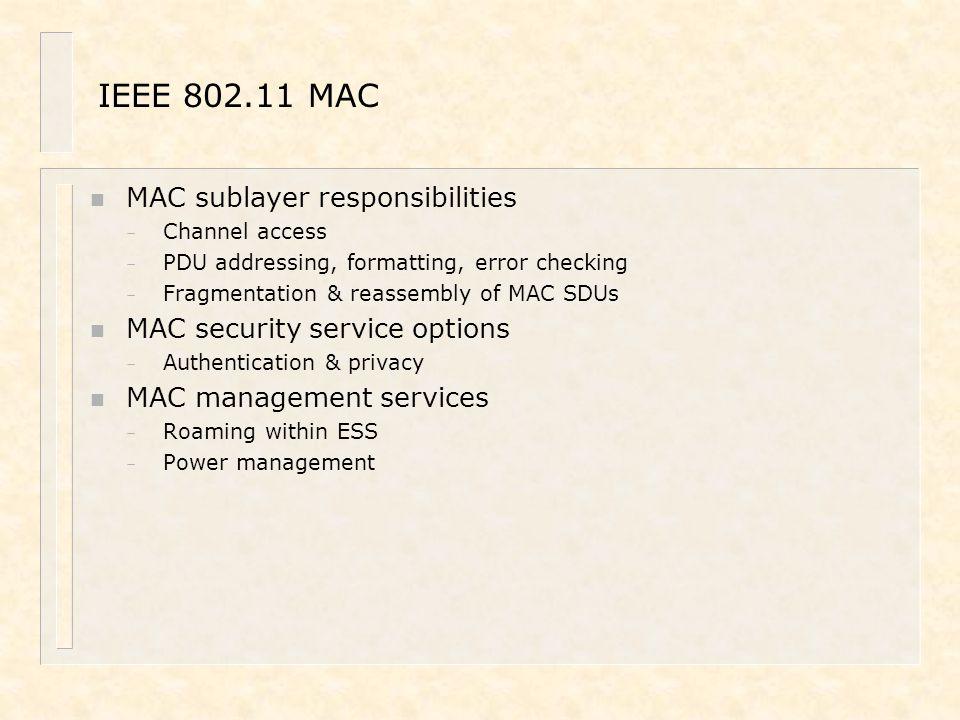 IEEE 802.11 MAC MAC sublayer responsibilities