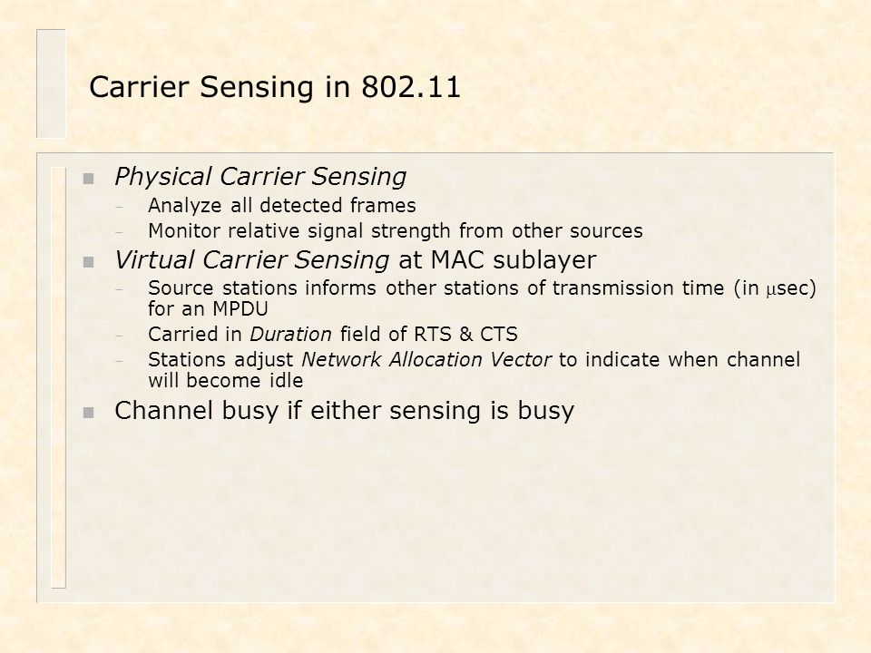 Carrier Sensing in 802.11 Physical Carrier Sensing