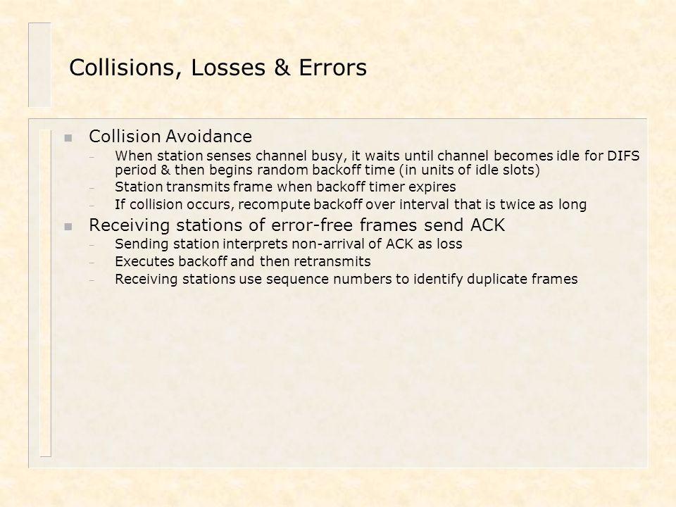 Collisions, Losses & Errors