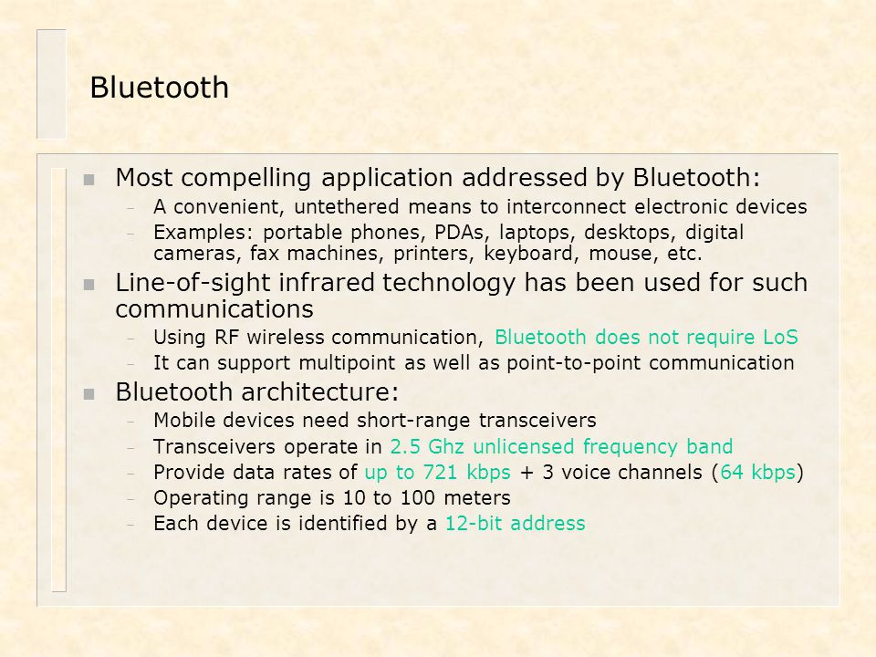 Bluetooth Most compelling application addressed by Bluetooth: