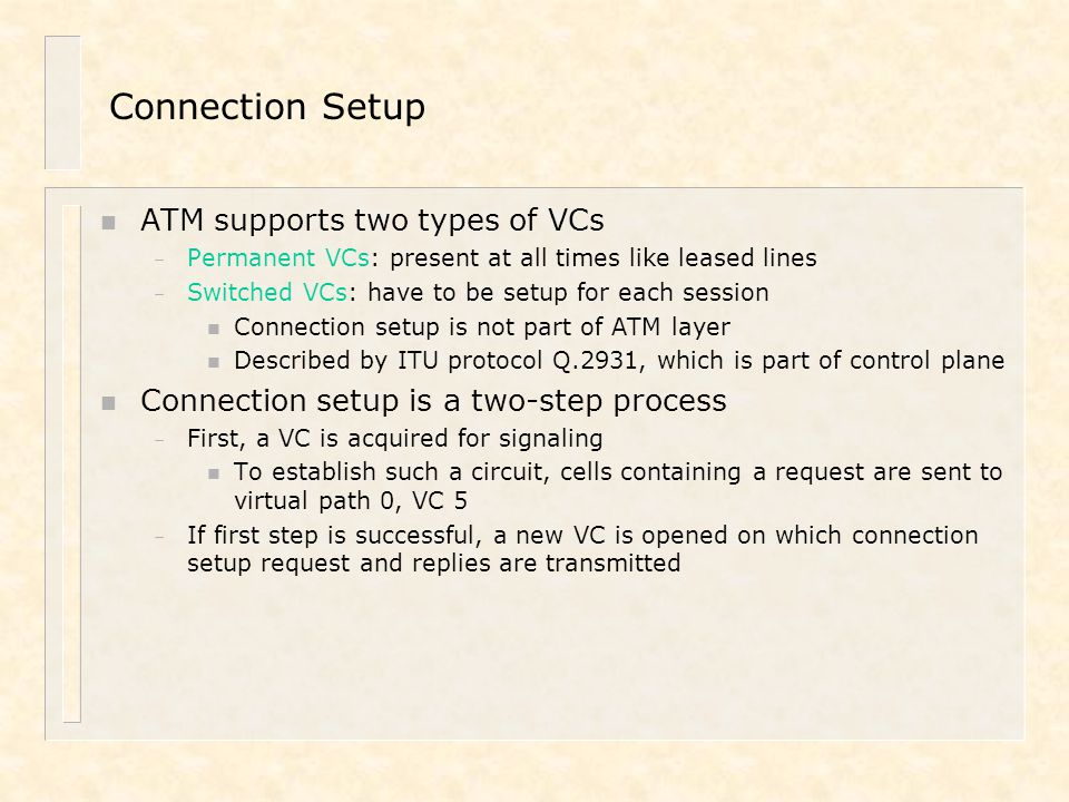 Connection Setup ATM supports two types of VCs