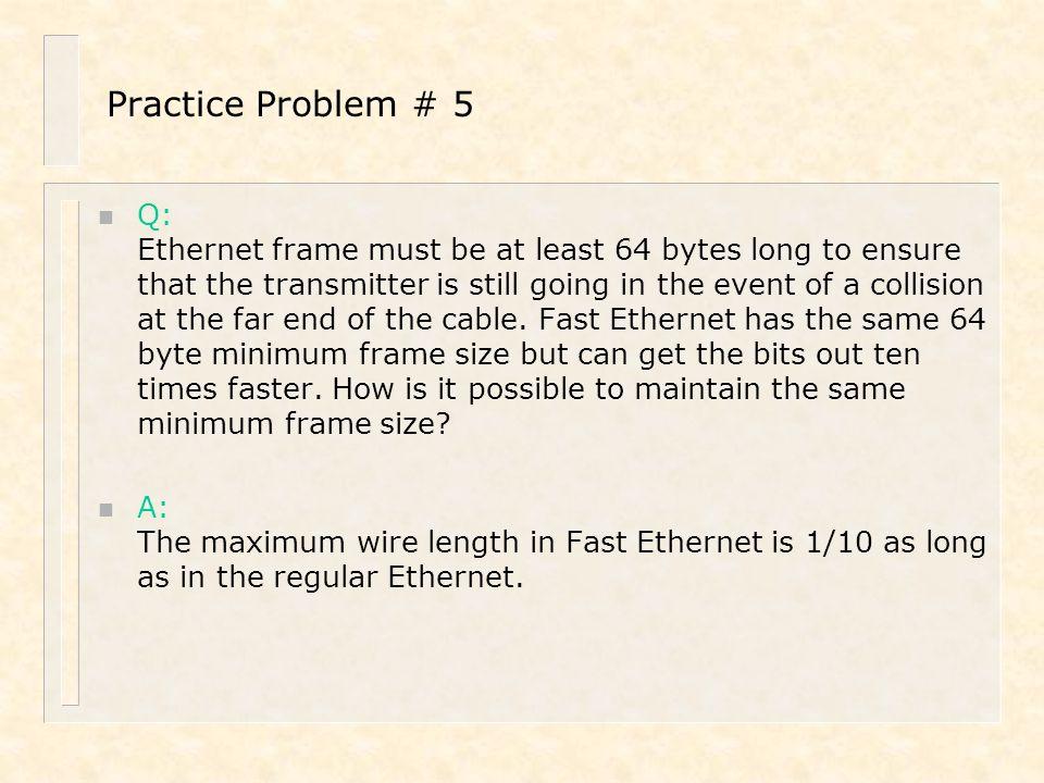 Practice Problem # 5