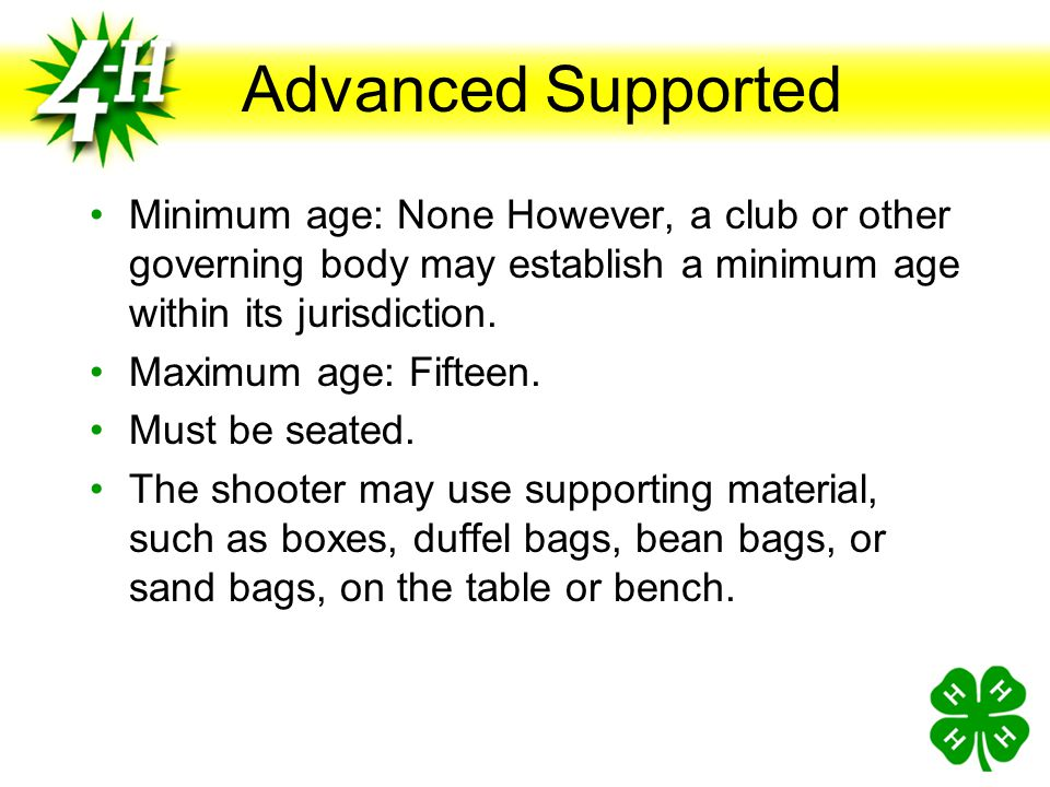 Advanced Supported Minimum age: None However, a club or other governing body may establish a minimum age within its jurisdiction.