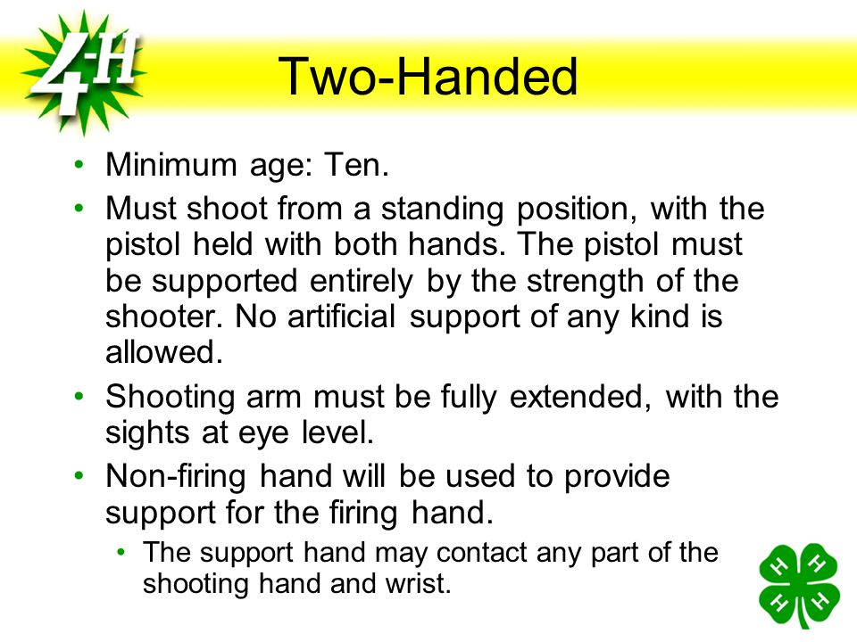 Two-Handed Minimum age: Ten.
