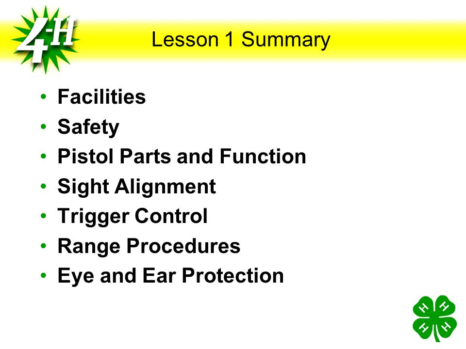 Lesson 1 Summary Facilities. Safety. Pistol Parts and Function. Sight Alignment. Trigger Control.