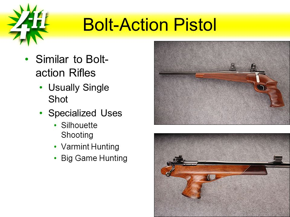 Bolt-Action Pistol Similar to Bolt-action Rifles Usually Single Shot