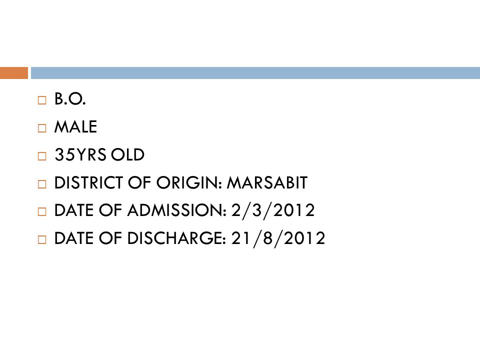 B.O. MALE. 35YRS OLD. DISTRICT OF ORIGIN: MARSABIT.