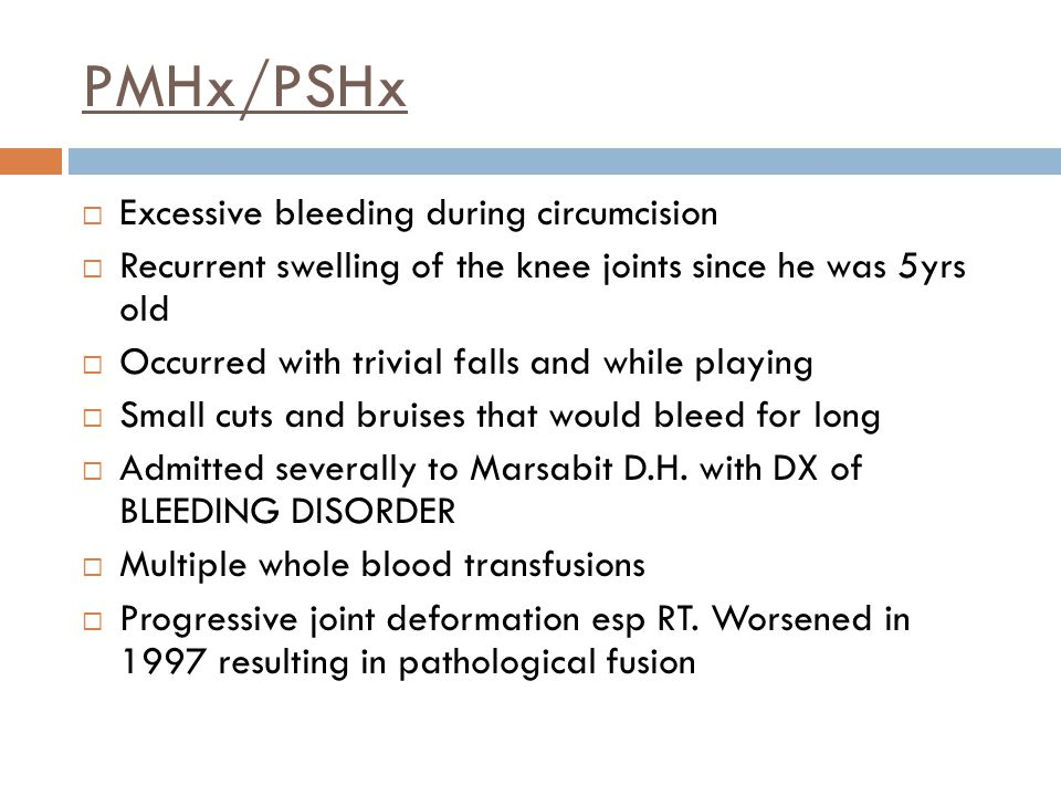 PMHx/PSHx Excessive bleeding during circumcision
