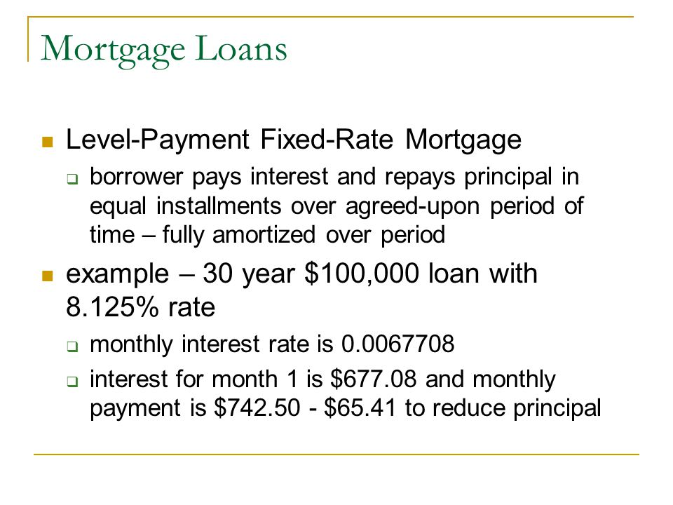 Mortgage Loans Level-Payment Fixed-Rate Mortgage