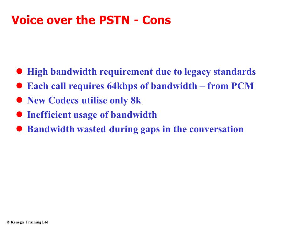 Voice over the PSTN - Cons