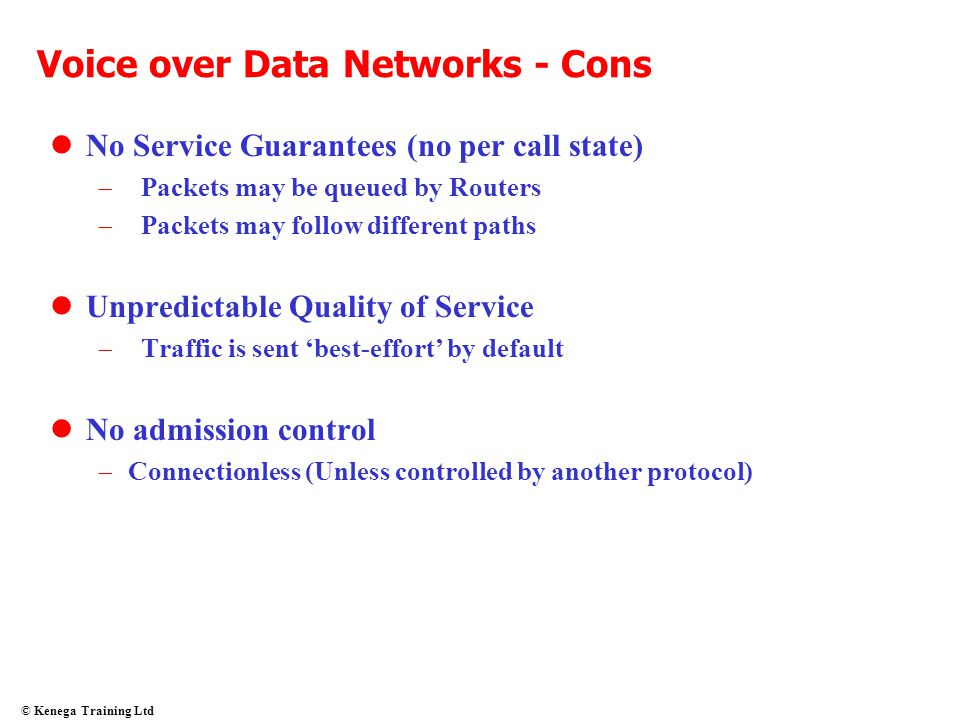 Voice over Data Networks - Cons
