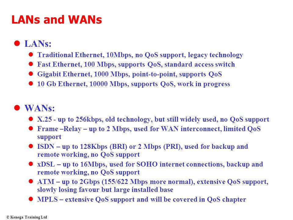 LANs and WANs LANs: WANs: