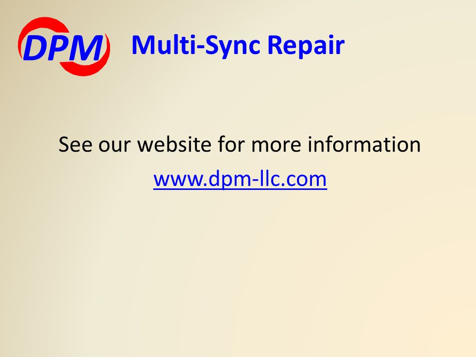 See our website for more information www.dpm-llc.com