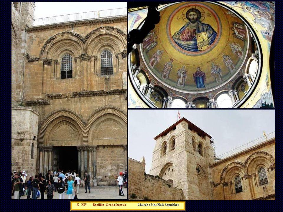X - XIV Bazilika Groba Isusova Church of the Holy Sepulchre