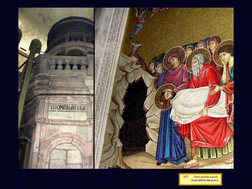 XIV Isusa polažu u grob Jesus laid in the grave