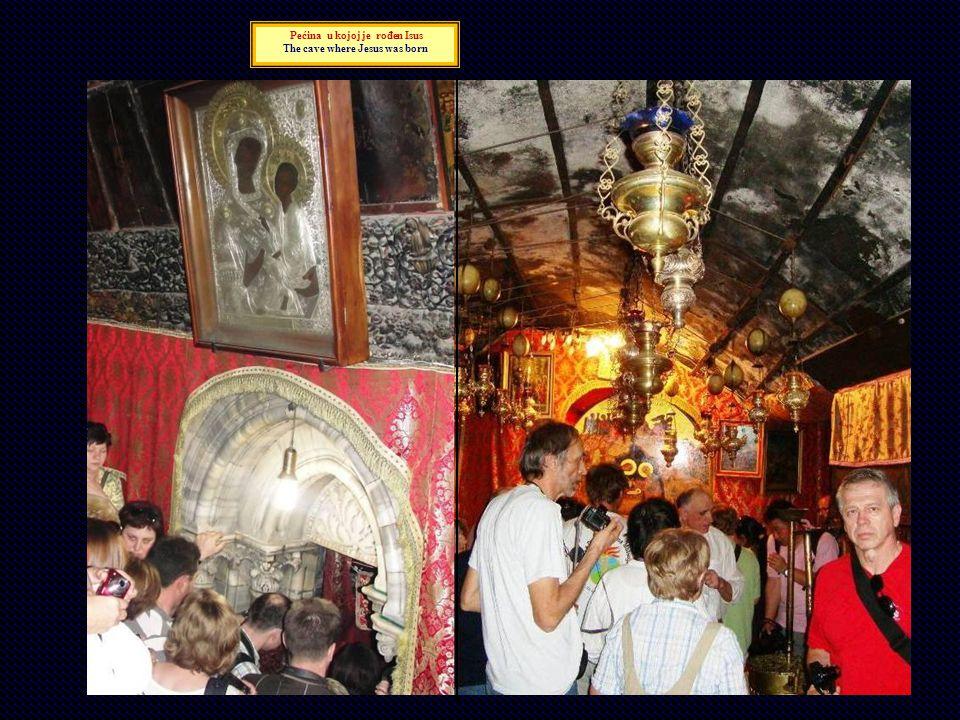 Pećina u kojoj je rođen Isus The cave where Jesus was born