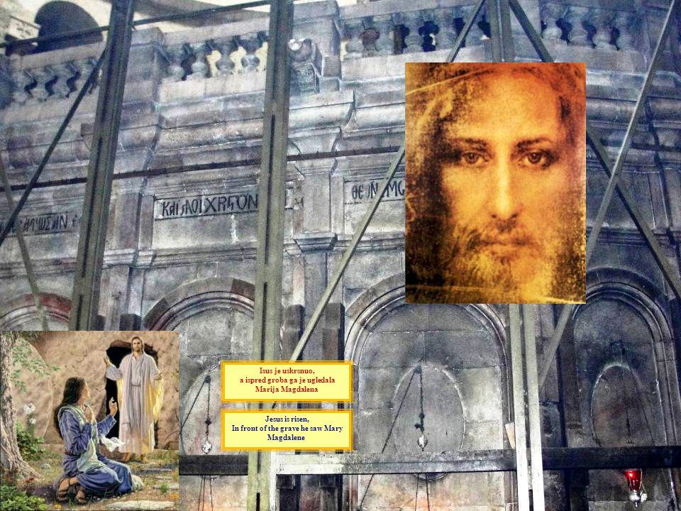 a ispred groba ga je ugledala Marija Magdalena