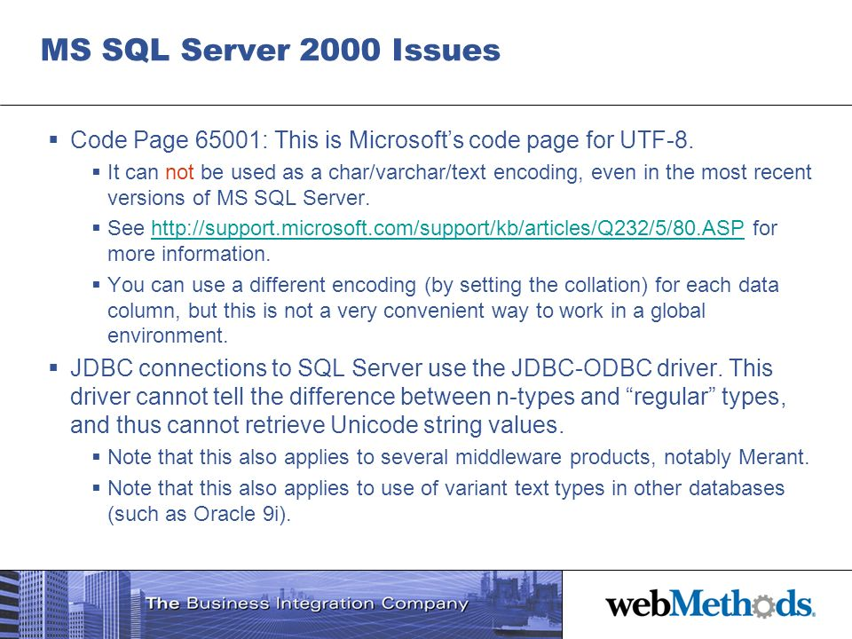 MS SQL Server 2000 Issues Code Page 65001: This is Microsoft's code page for UTF-8.