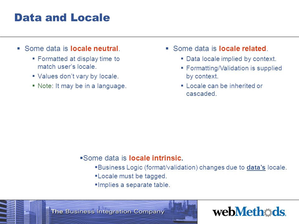 Data and Locale Some data is locale neutral.