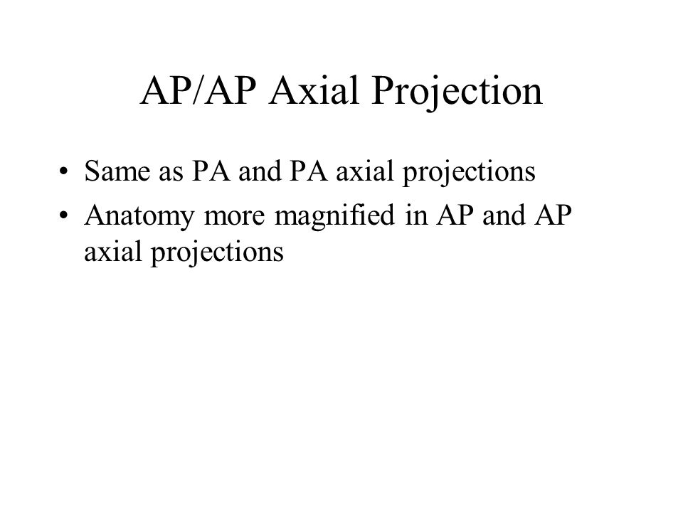 AP/AP Axial Projection