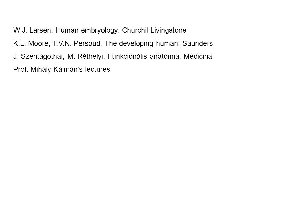 W.J. Larsen, Human embryology, Churchil Livingstone