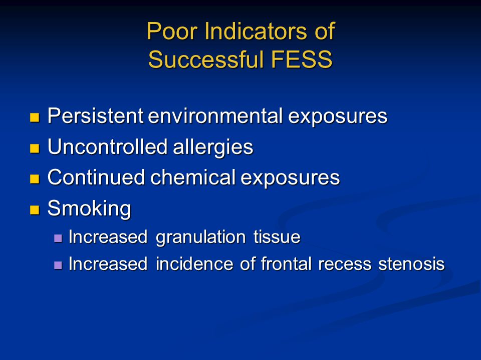 Poor Indicators of Successful FESS