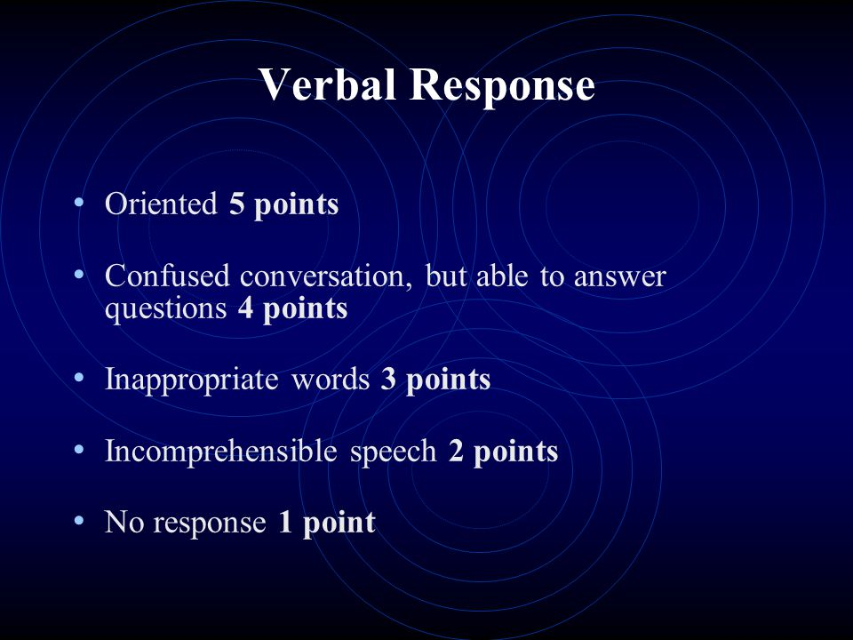 Verbal Response Oriented 5 points