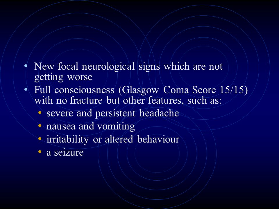 New focal neurological signs which are not getting worse