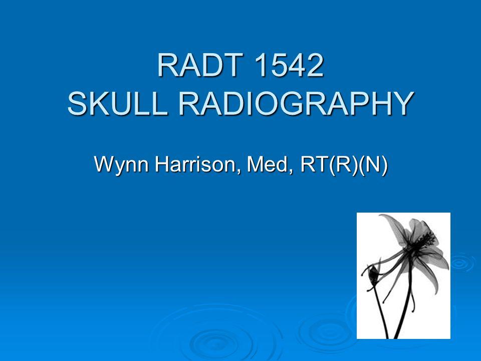 RADT 1542 SKULL RADIOGRAPHY