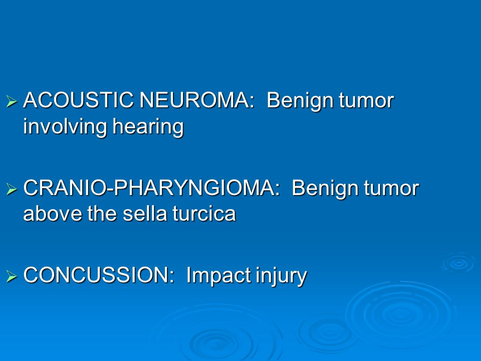 ACOUSTIC NEUROMA: Benign tumor involving hearing