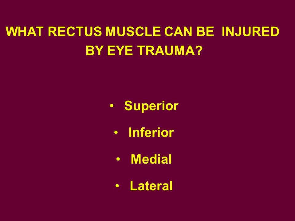 WHAT RECTUS MUSCLE CAN BE INJURED
