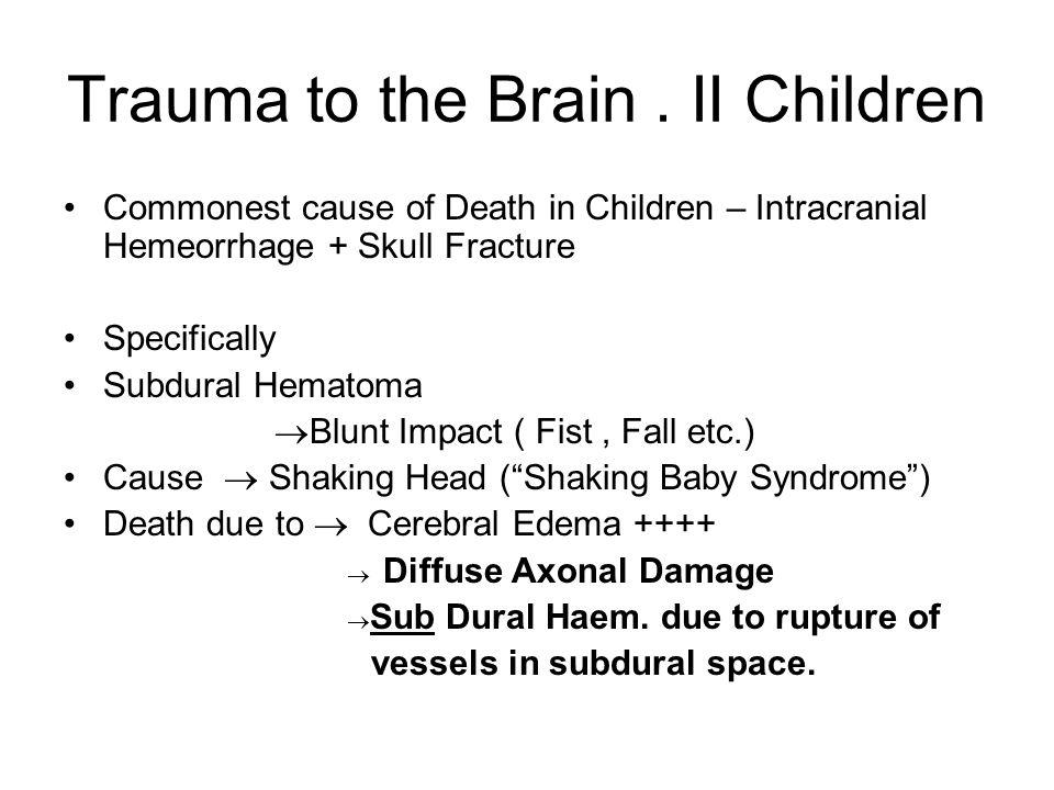 Trauma to the Brain . II Children