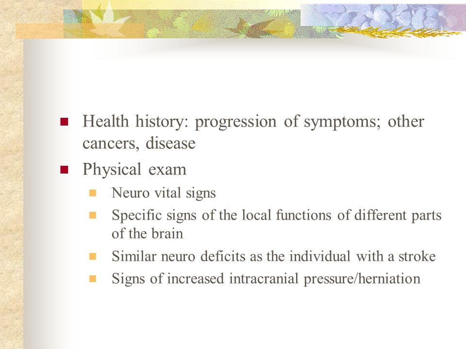 Health history: progression of symptoms; other cancers, disease