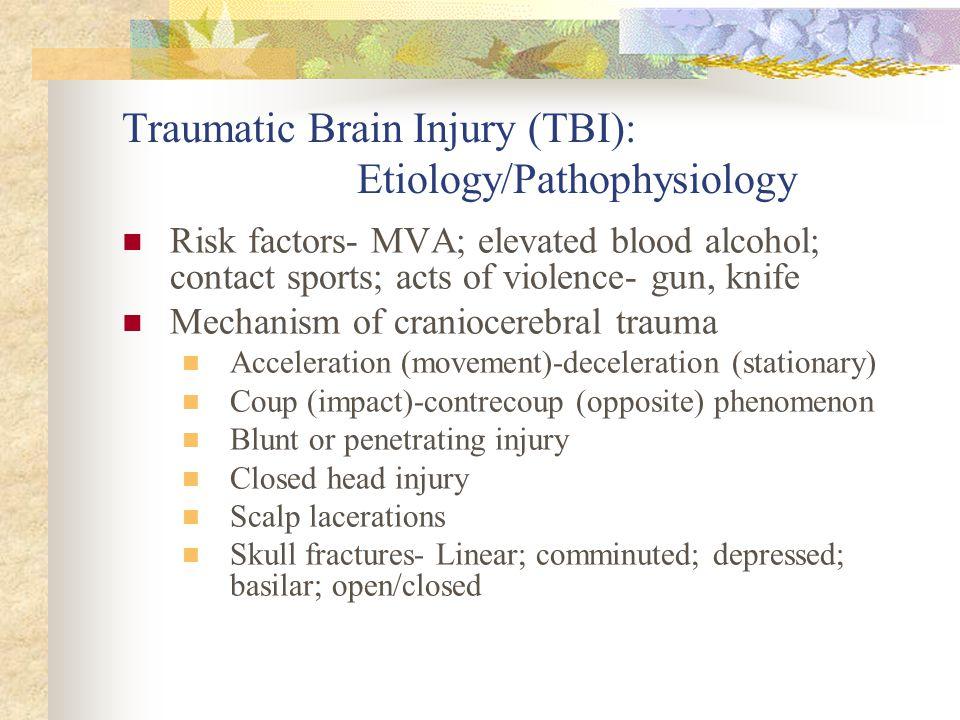 Traumatic Brain Injury (TBI): Etiology/Pathophysiology
