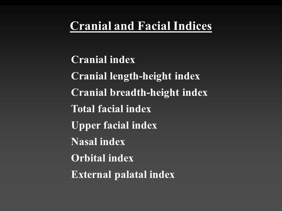 Cranial and Facial Indices