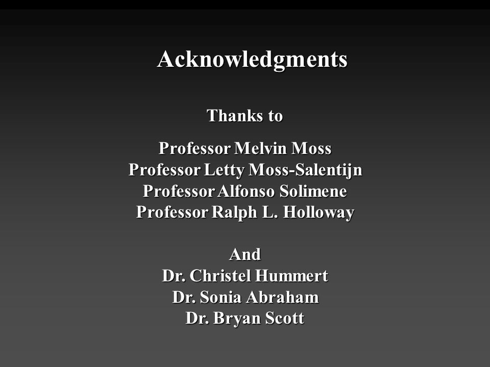 Acknowledgments Thanks to Professor Melvin Moss