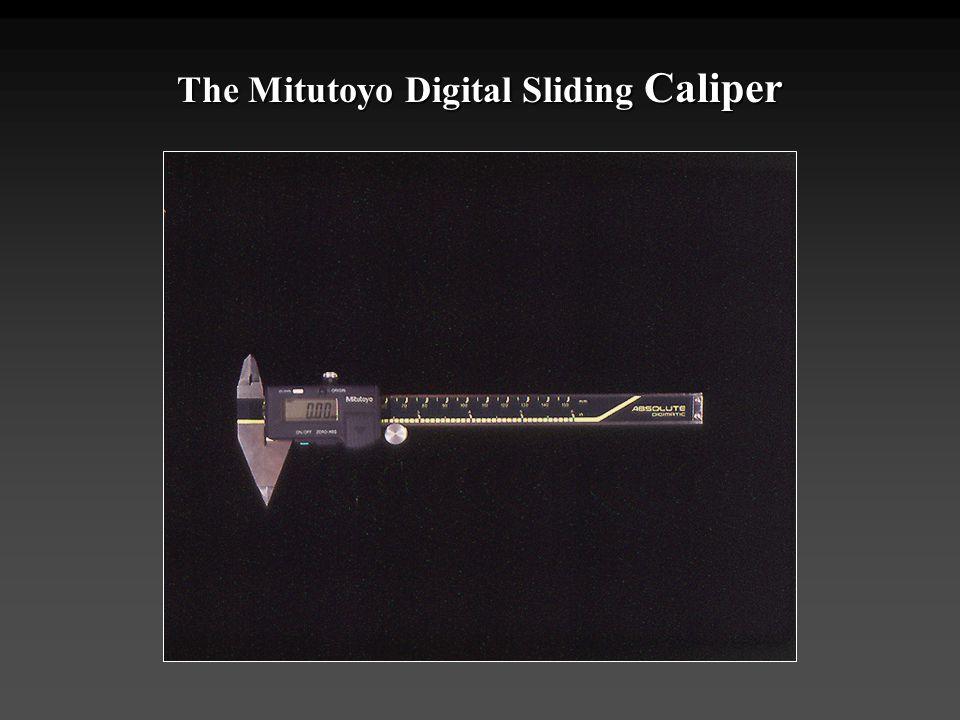 The Mitutoyo Digital Sliding Caliper