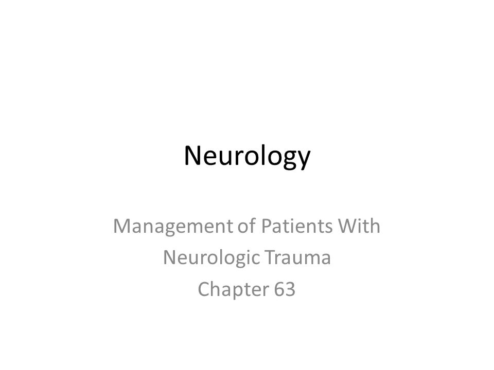 Management of Patients With Neurologic Trauma Chapter 63