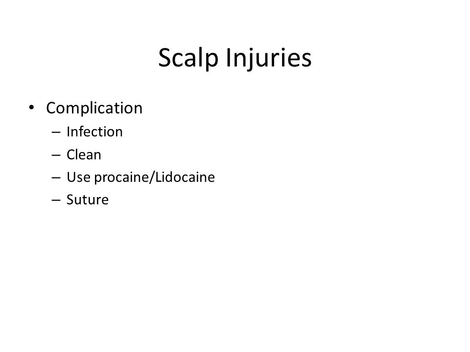 Scalp Injuries Complication Infection Clean Use procaine/Lidocaine