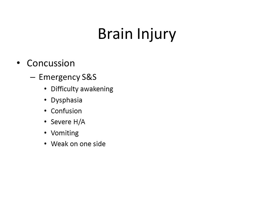 Brain Injury Concussion Emergency S&S Difficulty awakening Dysphasia