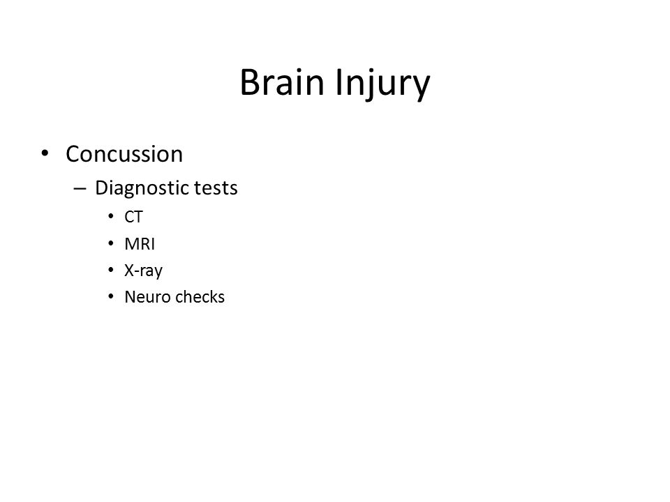 Brain Injury Concussion Diagnostic tests CT MRI X-ray Neuro checks