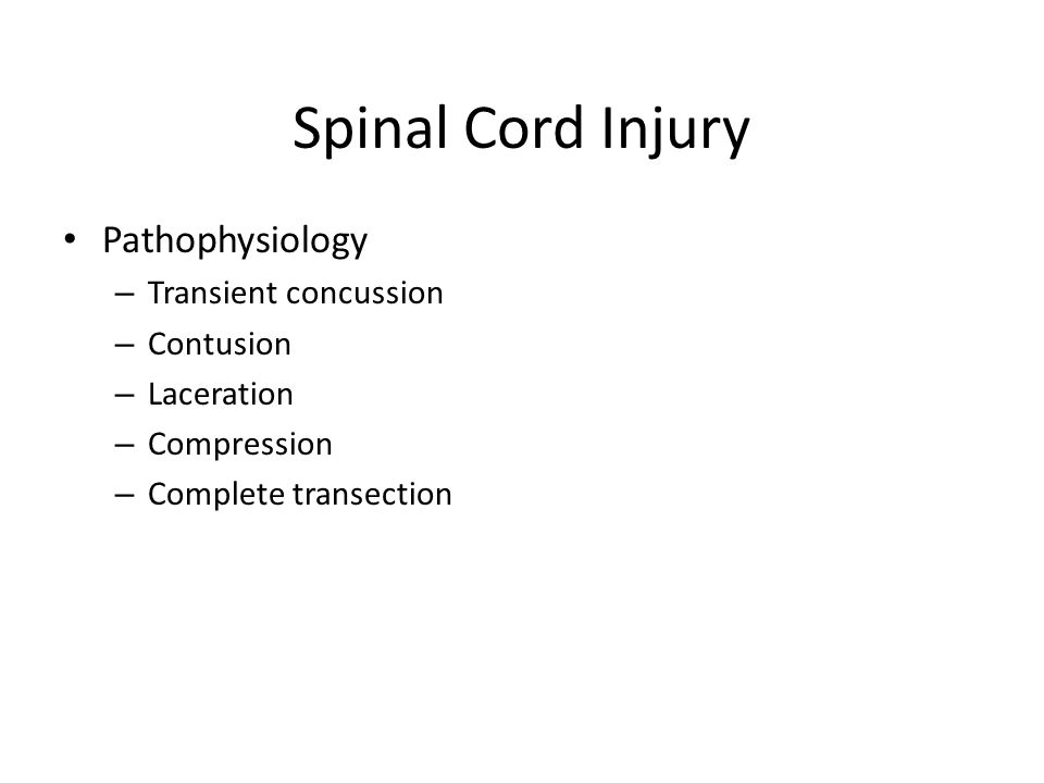 Spinal Cord Injury Pathophysiology Transient concussion Contusion