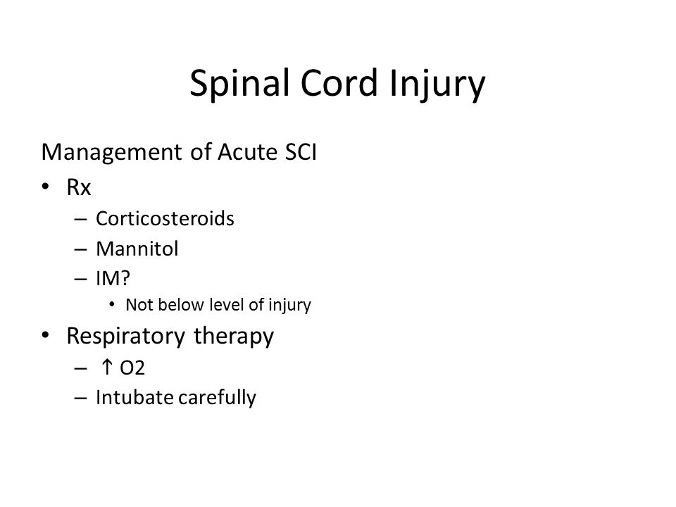 Spinal Cord Injury Management of Acute SCI Rx Respiratory therapy